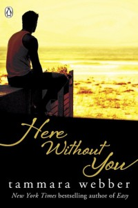 Here Without You by Tammara Webber