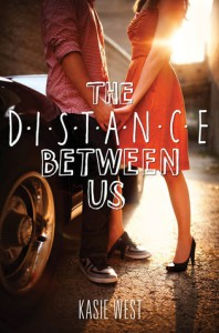 The Distance Between Us by Kasie West