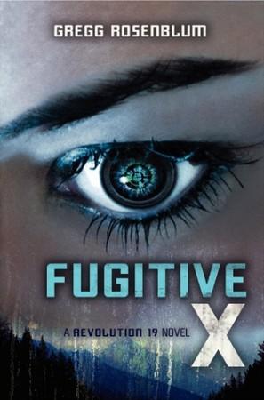 DNF: Fugitive X by Gregg Rosenblum