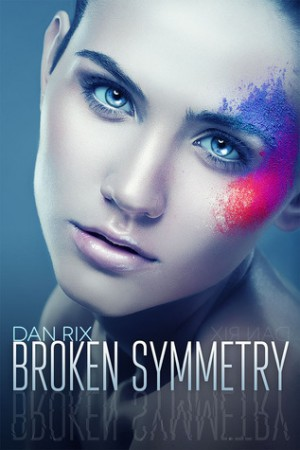 Broken Symmetry by Dan Rix