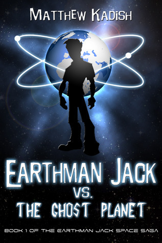 Earthman Jack vs. The Ghost Planet by Matthew Kadish
