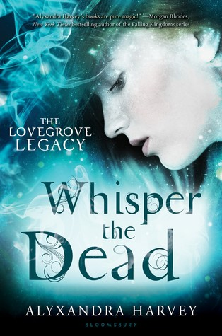 Whisper the Dead by Alxyandra Harvey