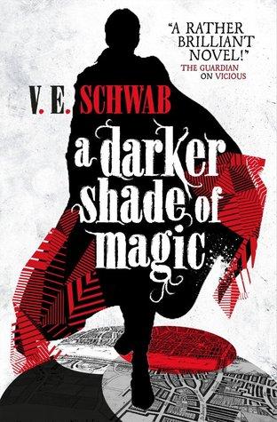 A Darker Shade of Magic by V. E. Schwab