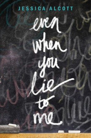 Mini Review: Even When You Lie To Me by Jessica Alcott