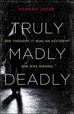 Truly, Madly, Deadly by Hannah Jayne