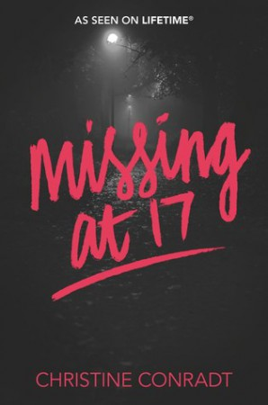Missing at 17 by Christine Conradt