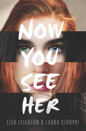 Now You See Her by Lisa Leighton & Laura Stropki