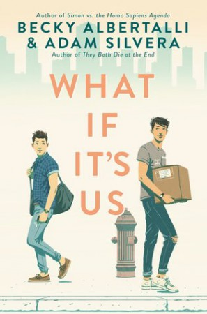 What It It's Us by Becky Albertalli & Adam Silvera