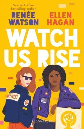 Watch Us Rise by Renée Watson & Ellen Hagan