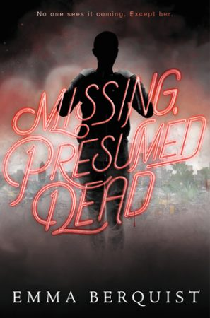 Review: Missing, Presumed Dead by Emma Berquist