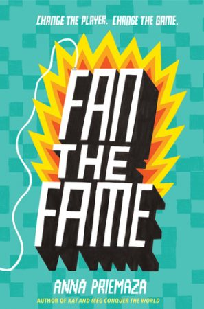 Fan the Fame by Anna Priemaza