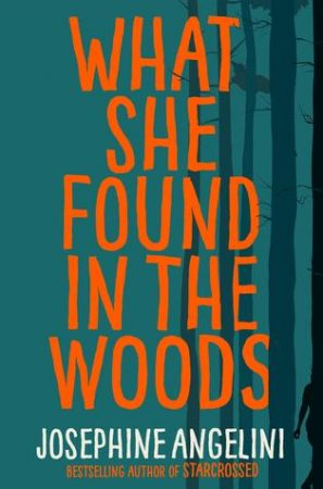 Review: What She Found in the Woods by Josephine Angelini