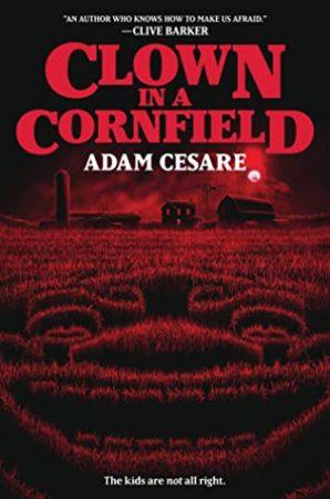 Book Review: Clown in a Cornfield by Adam Cesare