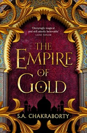 Book Review: The Empire of Gold by S. A. Chakraborty