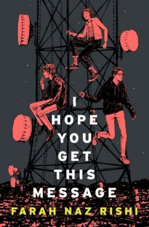 Book Review: I Hope You Get This Message by Farah Naz Rishi