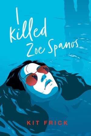 Book Review: I Killed Zoe Spanos by Kit Frick