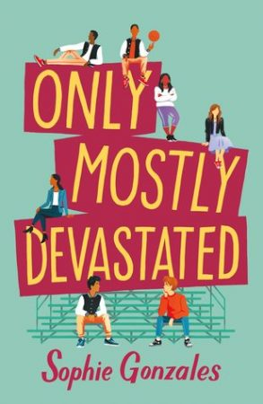 Book Review: Only Mostly Devastated by Sophie Gonzales
