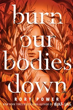 Book Review: Burn Our Bodies Down by Rory Power