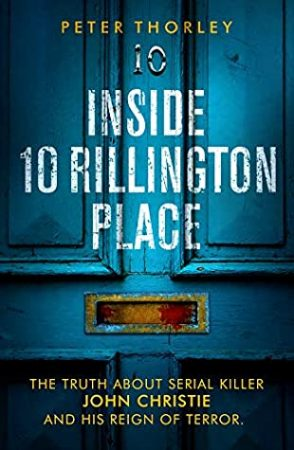 Book Review: Inside 10 Rillington Place by Peter Thorley
