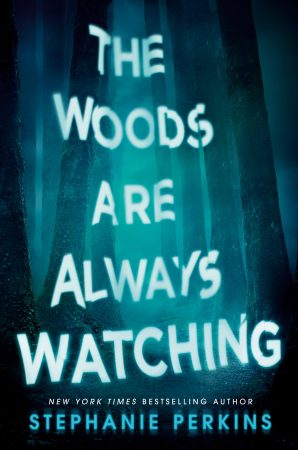 Book Review: The Woods Are Always Watching by Stephanie Perkins