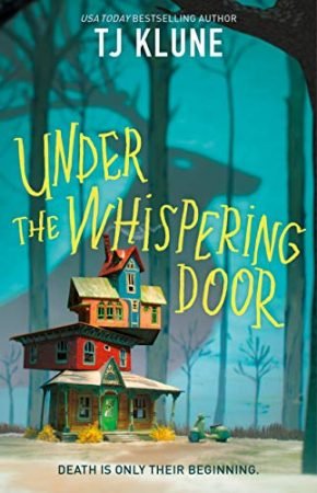 Book Review: Under the Whispering Door by T J Klune